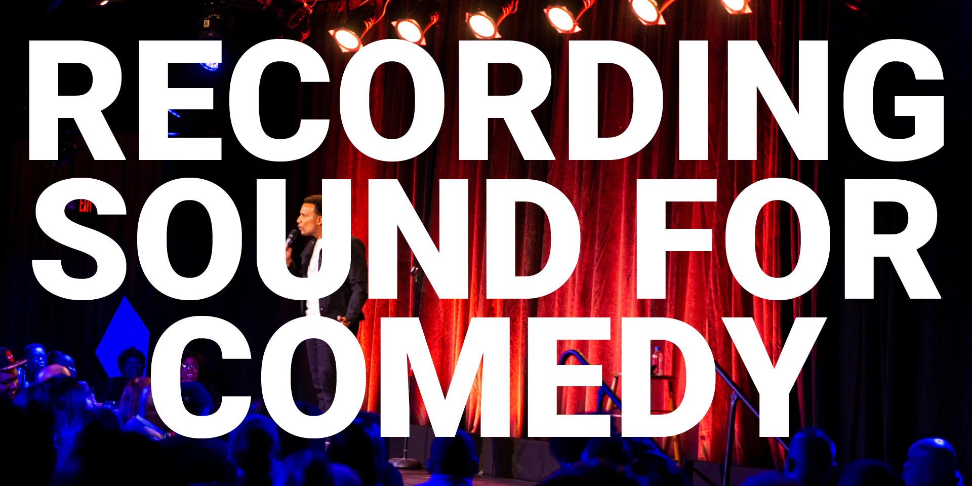 Recording Production Sound for Comedy Specials